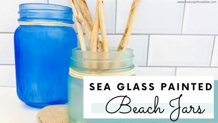 Beach jars are sea glass painted Mason jars